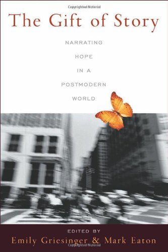The Gift of Story: Narrating Hope in a Postmodern World