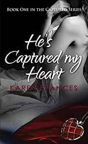 He's Captured My Heart (The Captured Series Book 1)