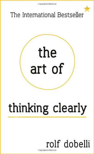 The Art of Thinking Clearly Image