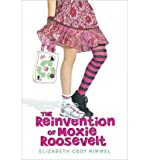 img - for [ [ [ The Reinvention of Moxie Roosevelt[ THE REINVENTION OF MOXIE ROOSEVELT ] By Kimmel, Elizabeth Cody ( Author )Jun-10-2010 Hardcover book / textbook / text book