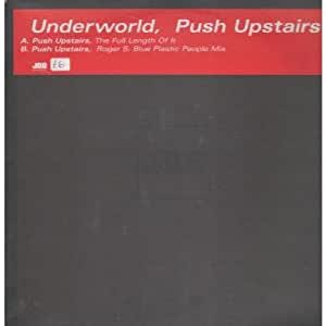 underworld push upstairs