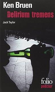 Delirium tremens : une enquête de Jack Taylor