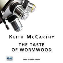 The Taste of Wormwood (       UNABRIDGED) by Keith McCarthy Narrated by Seán Barrett