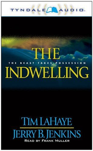 The Indwelling : The Beast Takes Possession (Left Behind #7)