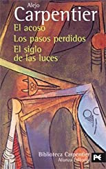 Alejo Carpentier: Los Pasos Perdidos/ El Siglo De Las Luces/ El Acoso / Lost Steps/ the Age of Enlightenment/ Harassment (El Libro De Bolsillo.)