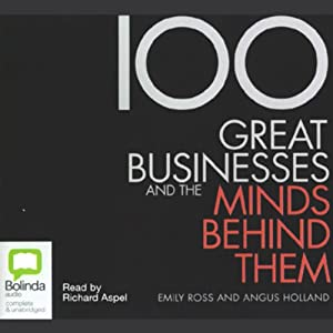100 Great Businesses and the Minds Behind Them Audiobook