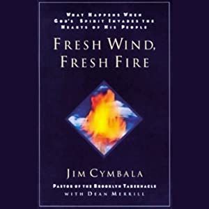 Fresh Wind, Fresh Fire | [Jim Cymbala, Dean Merrill]