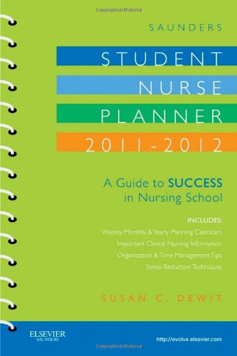 Saunders Student Nurse Planner, 2011-2012: A Guide to...