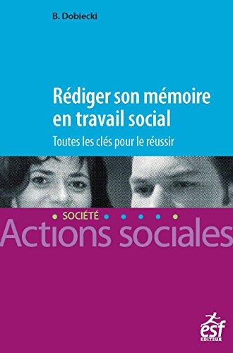 Rédiger son mémoire en travail social: toutes les clés pour le réussir