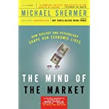 The Mind of the Market: How Biology and Psychology Shape Our Economic LivesMichael Shermer�ɂ��