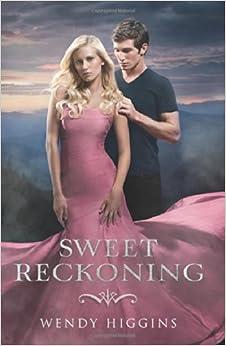 Sweet Reckoning (Sweet Trilogy Series #3) by Wendy Higgins