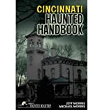 [ Cincinnati Haunted Handbook ] By Morris, Jeff ( Author ) [ 2010 ) [ Paperback ]