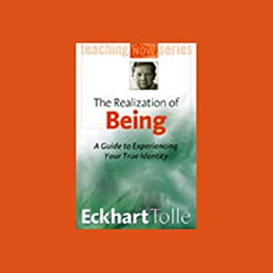The Realization of Being: A Guide to Experiencing Your True Identity | [Eckhart Tolle]