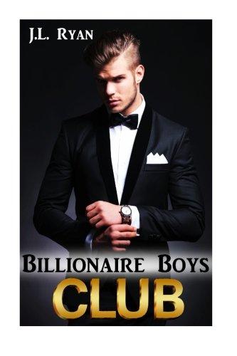 Billionaire Boys Club: A Billionaire Steamy Romance