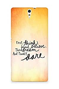 AMEZ think belive dream dare Back Cover For Sony Xperia C5