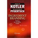 Ingredient Branding: Making the Invisible Visibleby Philip Kotler
