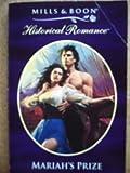 Mariah's Prize (Historical Romance S.) (0263819213) by Miranda Jarrett