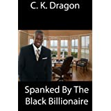 Spanked By The Black Billionaire