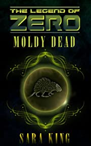 The Moldy Dead (The Legend of ZERO)