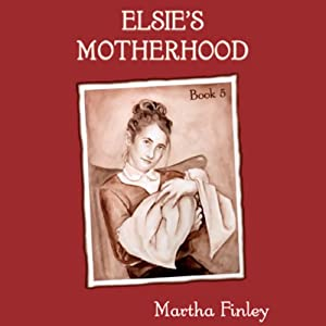 Elsie's Motherhood | [Martha Finley]