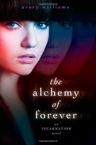 Cover of The Alchemy of Forever: An Incarnation Novel
