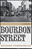img - for Bourbon Street: A History (Hardback) - Common book / textbook / text book