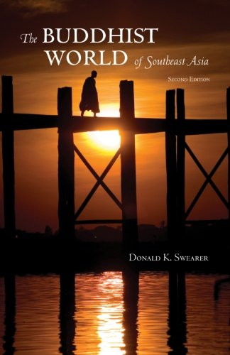 The Buddhist World of Southeast Asia: Second Edition...
