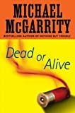 Dead or Alive (0525950818) by McGarrity, Michael