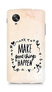 AMEZ make good things happen Back Cover For LG Nexus 5