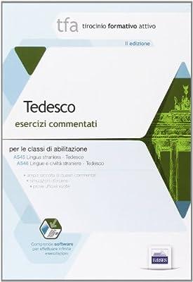 7 TFA. Tedesco. Esercizi commentati per le classi A545 e A546. Con software di simulazione