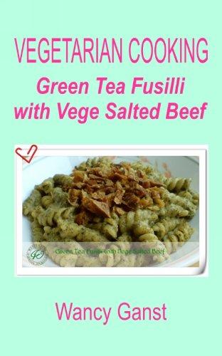 Vegetarian Cooking: Green Tea Fusilli With Vege Salted Beef (Vegetarian Cooking - Vege Meats Book 136) front-484667