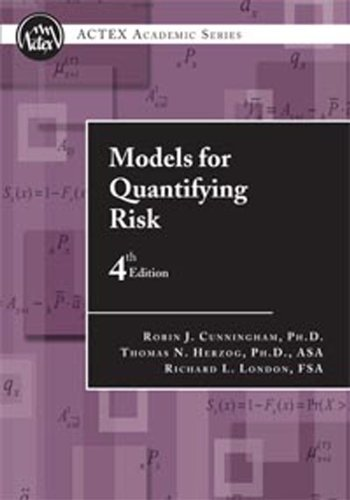 Models for Quantifying Risk, Fourth Edition (ACTEX...