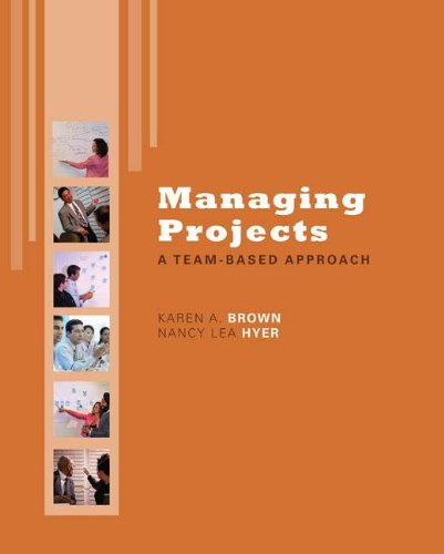 Managing Projects: A Team-Based  Approach with Student CD...