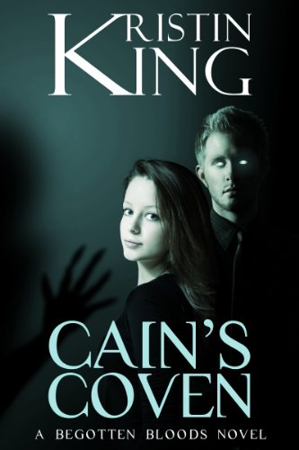 Cain's Coven (Begotten Bloods Book 1) by Kristin King