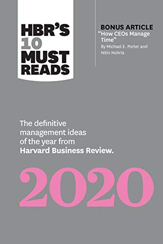 "HBR's 10 Must Reads 2020 The Definitive Management Ideas of the Year from Harvard Business Review (with bonus article ""How CEOs Manage Time"" by Michael E. Porter and Nitin Nohria) [Review, Harvard Business - Porter, Michael E. - Nohria, Nitin"