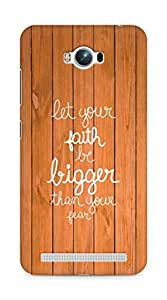 AMEZ let your faith be bigger than your fear Back Cover For Asus Zenfone Max ZC550KL