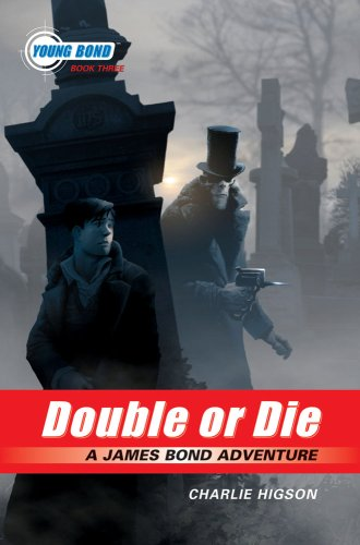 Image for The Young Bond Series, Book Three: Double or Die (A James Bond Adventure)