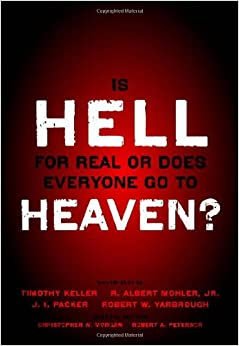 Is Hell for Real or Does Everyone Go To Heaven?: Christopher W. Morgan