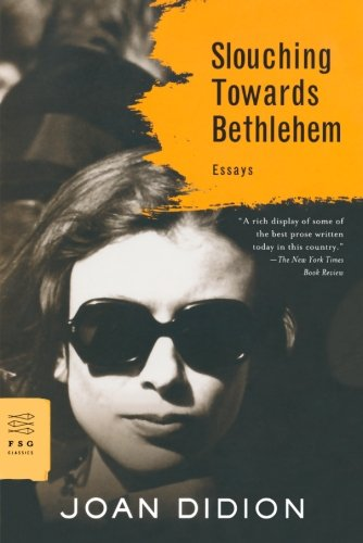 Image of Slouching Towards Bethlehem: Essays (FSG Classics)