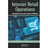 img - for Internet Retail Operations: Integrating Theory and Practice for Managers (Supply Chain Integration Modeling, Optimization and Application) [Hardcover] [2011] 1 Ed. Timothy M. Laseter, Elliot Rabinovich book / textbook / text book