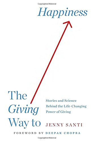 The Giving Way to Happiness: Stories and Science Behind the Life-Changing Power of Giving PDF