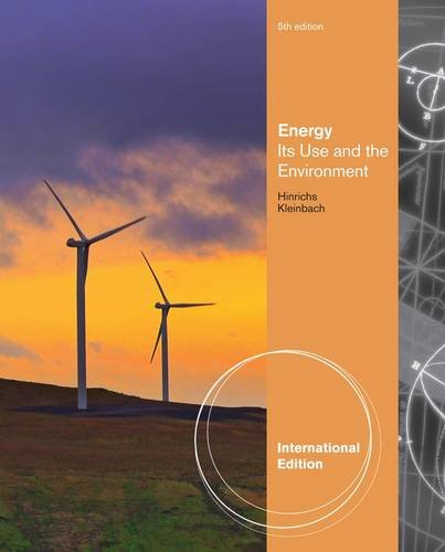 Energy: Its Uses and the Environment. Roger A. Hinrichs, Merlin Kleinbach (International Edition)