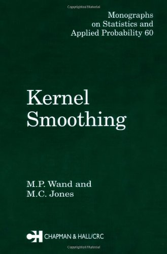 Kernel Smoothing (Chapman & Hall/CRC Monographs on...