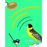 Les plus extraordinaires chants d'oiseauxpar Les Beletsky