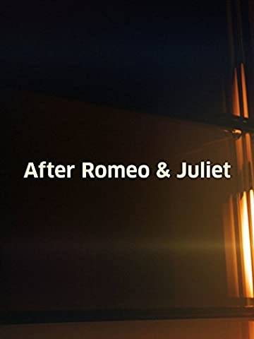 After Romeo & Juliet