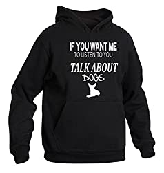 If You Want Me To Listen To You Talk About Dogs Hoodie Xmas Gift