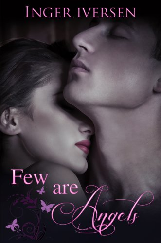 Few Are Angels(Volume 1) by Inger Iversen