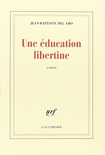Une éducation libertine : roman