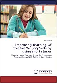 creative writing an instructional strategy to improve literacy Young writers often feel blocked by the act of writing itself use these ideas to help get their thoughts flowing.