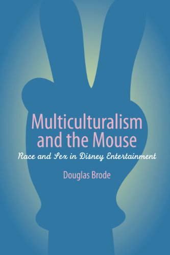 Multiculturalism and the Mouse: Race and Sex in Disney...